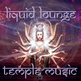 Liquid Lounge - Temple Music...