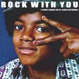 Rock With You [A Funky Sunday Mix]