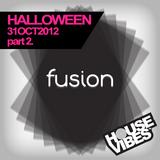 FUSION: Halloween 31 Oct 2012 (part 2) - HouseVibes