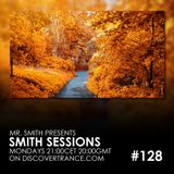 Mr. Smith - Smith Sessions 128 (29-10-2018)