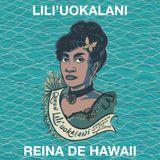 Clásica para desmañanados 186 - Lili'uokalani, reina de Hawaii