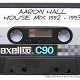 Aaron Hall - Deep/Garage House Mix 1992 - 1993 (After Hours March 2013 Promo)