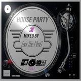 House Party 2 Mixed by Toni the MmG