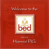 WELCOME TO THE BED...2003...MIXED BY : HAMVAI P.G.