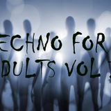 Techno for Adults Vol.1