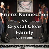 Frienz Konnection vs Crystal Clear Family - Dub Fi Dub Live & Direct at YouTube