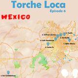 Torche Loca - Episode 6