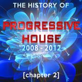 The History Of  Progressive House 2008-2012 [chapter 2]