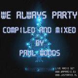 We Always Party 07-12-2012 Radio Show