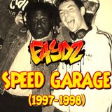 FAYDZ - Speed Garage (1997 - 1998)