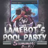 LAMEBOT's Pool Party [Summer's Over Vol 2]