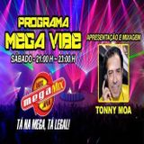 MEGA VIBE EPISODE 28 by TONNY MOA