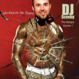 Get Rich or Die Happy - Dj Scooby Mixtape Volume 1