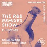 The Regulator Show - 'The R&B Remixes mix' - Rob Pursey & Superix & Tom Lea