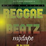 SET UP A BLAZE REGGAE MIX 2019 [MASTERED BY DJ FLEQX] HOLLA 0799497530 FOR BOOKINGS