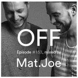 OFF Recordings Podcast Episode #153, mixed by Mat.Joe