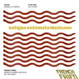 Antiguo Autómata Mexicano - French Fried Teaser - Marzo 2018
