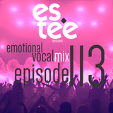 """"""" es.tee sessions """" Special Vocal Episode 113"""