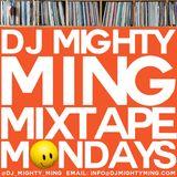 DJ Mighty Ming Presents: Mixtape Mondays 68