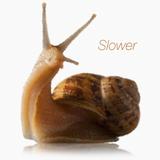 Slower