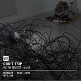 Don't Trip w/ Margarita & raxil4 - 29th February 2016