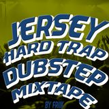 Hard Jersey Trap Dubstep Mixtape by FRIIK