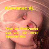 Kosvanec dj. - Tour de ClubDance xxt vol.02-2015 (Special Mix)
