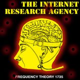"""Frequency Theory 1735 """"The Internet Research Agency"""""""
