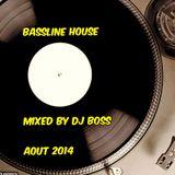 Bassline House Mixed By Dj Boss Aout 2014