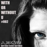 With or Without U - Podcast #002
