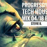 Progressive Tech House Mix 04/18 By Stevie B