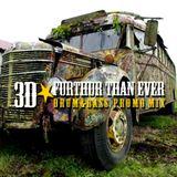 3D - Further Than Ever (Drum & Bass Promo Mix Summer 2016)