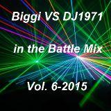 Biggi VS DJ1971 in the Battle Mix Vol. 6-2015