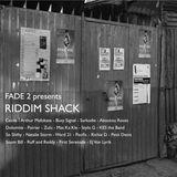 FADE 2 presents RIDDIM SHACK