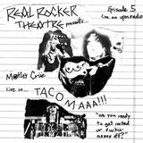 Real Rocker Theatre 005 Motley Crue: Live in Tacoma