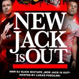 DJ Slick & Lukas Podolski Presents New Jack Is Out Vol. 1
