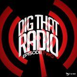 DigThatRadio Ep.2