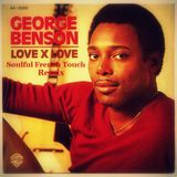 George Benson - Love X Love - Soulful French Touch Remix
