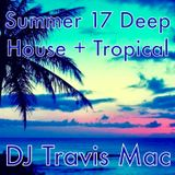 Summer 17 - An hour of Deep House and an Hour of Tropical Beats