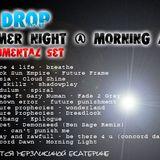 Dj Drop - Summer Night @ Morning Light