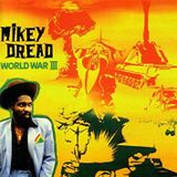 Mikey Dread & Friends - The World War III Sessions