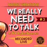 We Really Need to Talk #3 - DJ JayStarSeven mix (recorded live) - 25.04.13