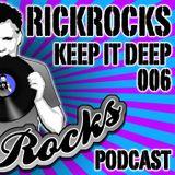 RickRocks - Keep It Deep Podcast episode six