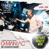 O-MANIAC Vol,03 Future House Mix