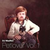 DJ Madflex - Petlover Vol. 1 - Disco, Nu Disco, Indie Dance, Leftfield Disco Mix from 2012