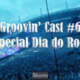 Groovin' Cast #6 - Especial Dia do Rock