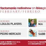 Factomania radioshow with Pedro Mercado @ Ibiza Global Radio (16/02/2013)