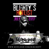 #BlightysHotlist July 2017 (Brand New R&B, Hip Hop, Dancehall & Afrobeats) // Twitter @DJBlighty