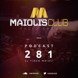 Maioli's Club Radio Show #281