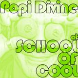 Popi Divine @ school of cool